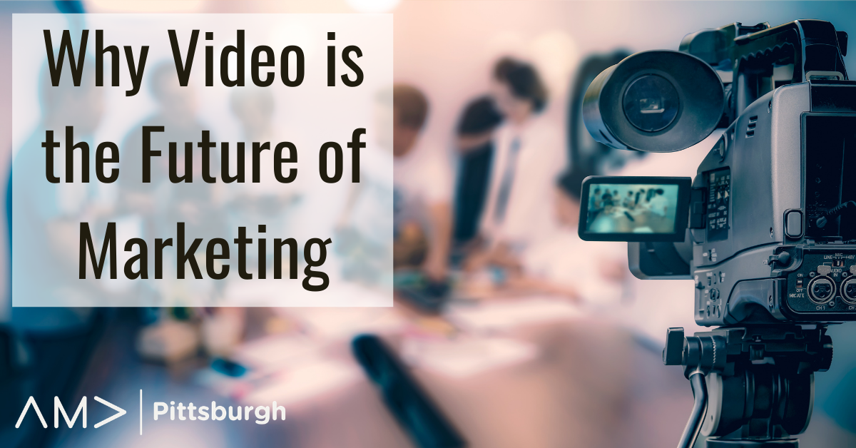 Why Video is the Future of Marketing Featured Image